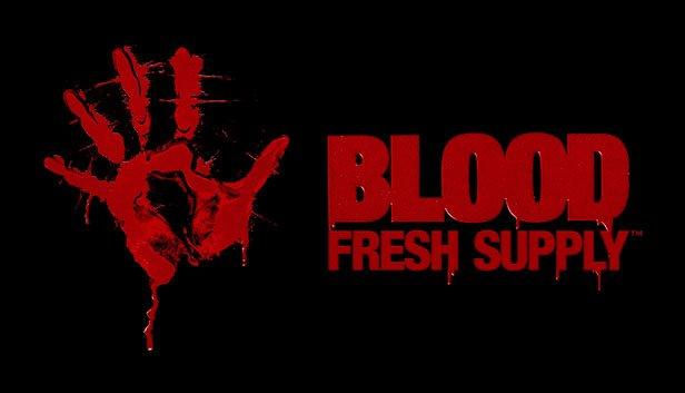 Blood: Fresh Supply